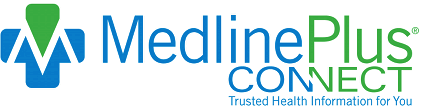 MedlinePlus Connect Trusted Health Information for You